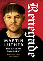 Renegade: Martin Luther, The Graphic…