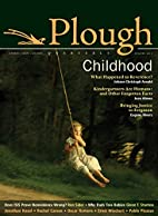 Plough Quarterly No. 3: Childhood by…