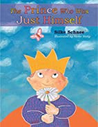 The Prince Who Was Just Himself by Silke…