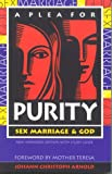 Arnold, Johann C.: A Plea for Purity: Sex, Marriage and God