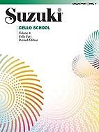 Suzuki Cello School: Cello Part, Vol. 4 by…