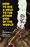 McNulty, Faith: How to Dig a Hole to the Other Side of the World