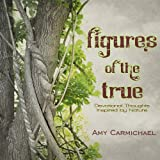 Carmichael, Amy: Figures of the True