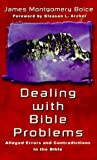 Boice, James Montgomery: Dealing With Bible Problems: Alleged Errors and Contradictions in the Bible