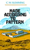 Slemming, Charles W.: Made According to Pattern