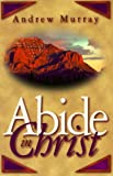 Murray, Andrew: Abide in Christ