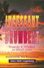 Incessant Drumbeat: Trial and Triumph in…