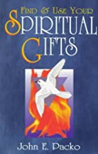 Find & Use Your Spiritual Gifts by John E.…