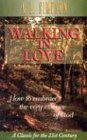 Walking in Love: How to Embrace the Very…