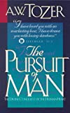 Tozer, A.W.: The Pursuit of Man: The Divine Conquest of the Human Heart