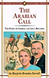Farrell, Marjorie: The Arabian Call: The Story of George and Lola Breaden