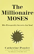 Millionaire Moses (Millionaires of the Bible…