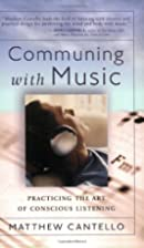 Communing with Music by Matthew Cantello