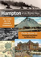 Hampton in the Bygone Days by Parke Rouse