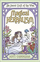 Magical Herbalism: The Secret Craft of the…