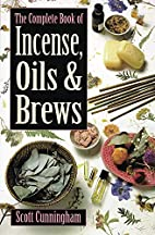 The Complete Book of Incense, Oils and Brews…