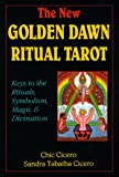Cicero, Chic: New Golden Dawn Ritual Tarot: Keys to the Rituals, Symbolism, Magic, and Divination