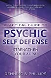 Phillips, Osborne: Practical Guide to Psychic Self-Defense and Well-Being