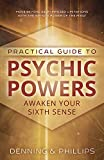 Phillips, Osborne: Practical Guide to Psychic Powers: Awaken Your Sixth Sense (Practical Guide Series)