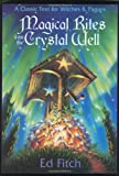 Fitch, Ed: Magical Rites from the Crystal Well