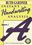 Gardner, Ruth: Instant Handwriting Analysis: A Key to Personal Success