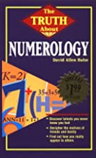 The Truth About Numerology by David Allen…