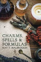 Charms, Spells, and Formulas by Ray T.…