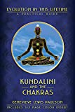 Paulson, Genevieve Lewis: Kundalini and the Chakras: A Practical Manual-Evolution in This Lifetime