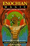 Schueler, Gerald J.: Enochian Magic: A Practical Manual