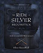 To Ride A Silver Broomstick: New…