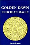 Zalewski, Patrick: Golden Dawn Enochian Magic
