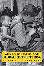 Women Workers and Global Restructuring by…