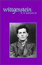 Wittgenstein by William Warren Bartley