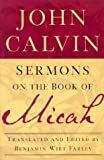 Calvin, Jean: Sermons on the Book of Micah
