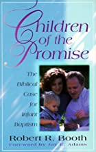 Children of the Promise: The Biblical Case…