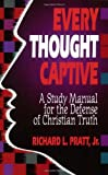 Pratt, Richard L.: Every Thought Captive: A Study Manual for the Defense of Christian Truth