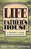 Mack, Wayne A.: Life in the Father's House