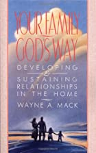 Your Family, God's Way: Developing and…