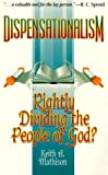 Mathison, Keith A.: Dispensationalism: Rightly Dividing the People of God?