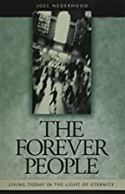 The Forever People: Living Today in Light of…