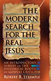 Strimple, Robert B.: The Modern Search for the Real Jesus: An Introductory Survey of the Historical Roots of Gospels Criticism