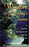 Voorwinde, Stephen: Wisdom for Today's Issues: A Topical Arrangement of the Proverbs