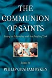 Ryken, Philip Graham: The Communion of Saints: Living in Fellowship With the People of God
