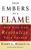 Swavely, David: From Embers to a Flame: How God Can Revitalize Your Church
