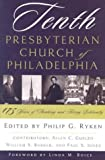 Ryken, Philip Graham: Tenth Presbyterian Church of Philadelphia: 175 Years of Thinking and Acting Biblically