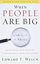 When people are big and God is small :…