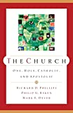 Phillips, Richard D.: The Church: One, Holy, Catholic, and Apostolic