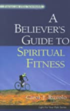 A Believer's Guide to Spiritual Fitness:…