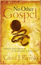 No Other Gospel: Finding True Freedom in the…