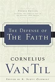 The Defense of the Faith by Cornelius Van…